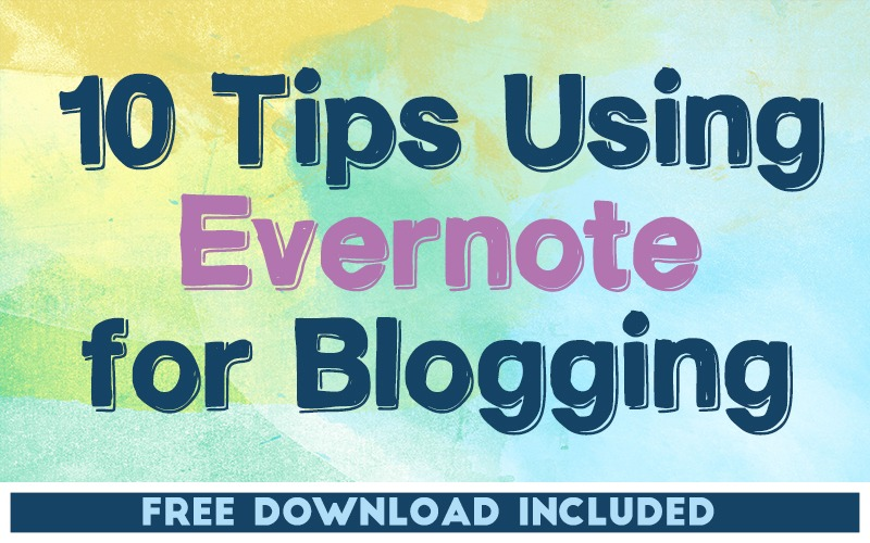 10 Tips Using Evernote for Blogging