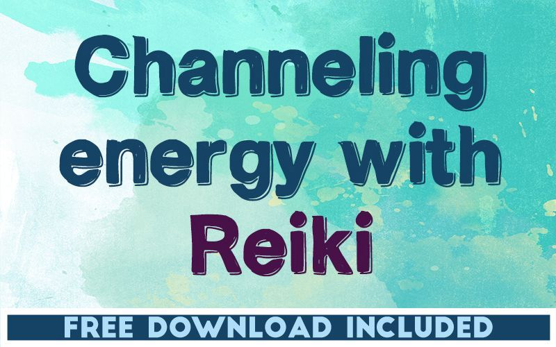 Channeling Energy with Reiki