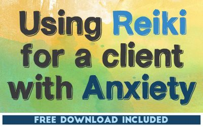 Using Reiki for a Client with Anxiety
