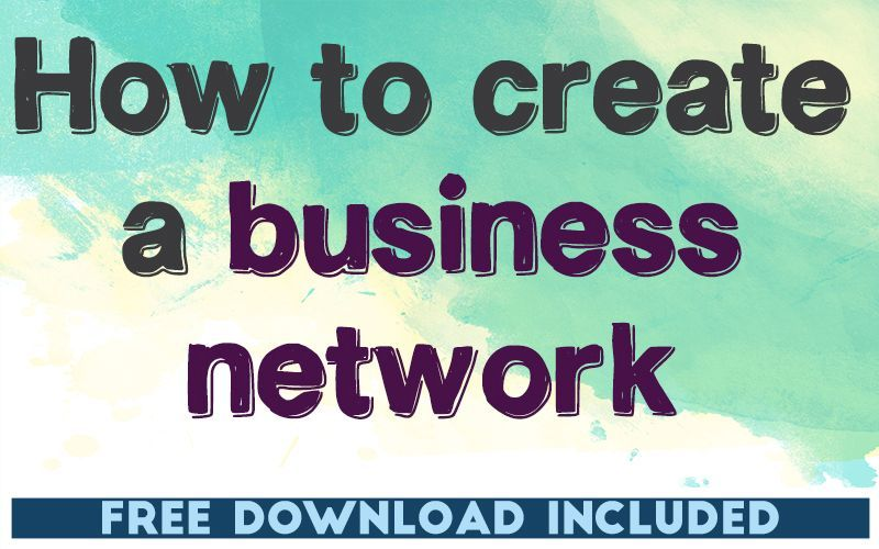 How to Create a Business Network