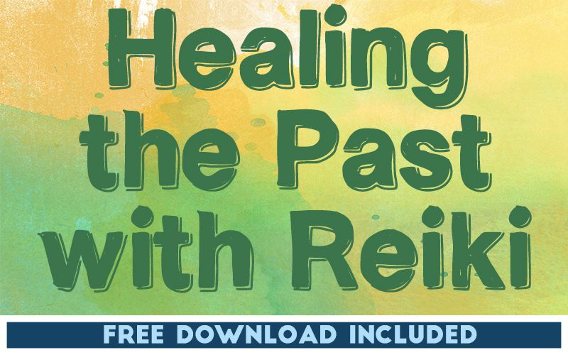 Healing the Past with Reiki
