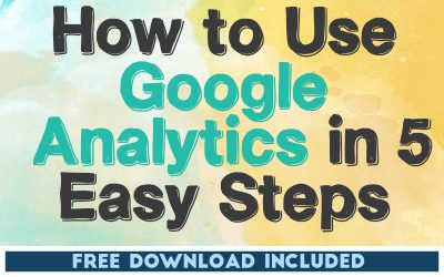 How to Use Google Analytics in 5 Easy Steps