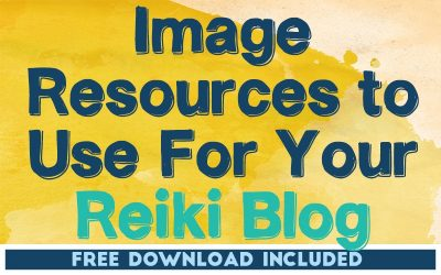 Image Resources to Use For Your Reiki Blog