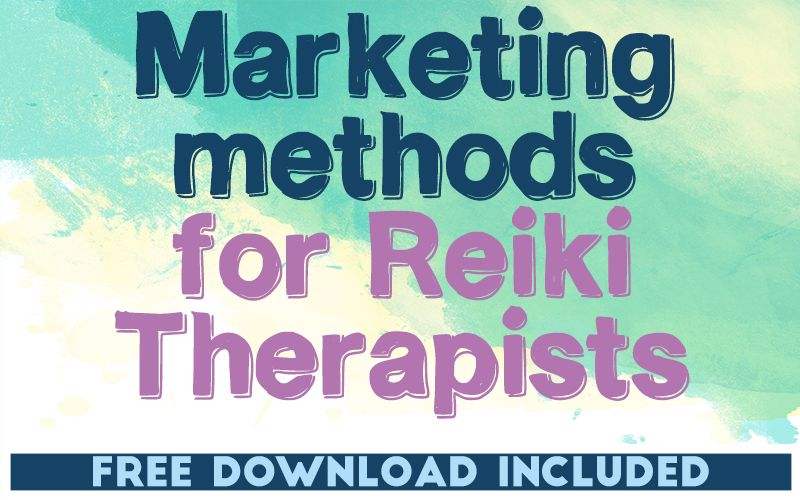 The Best Marketing Methods for Reiki Therapists