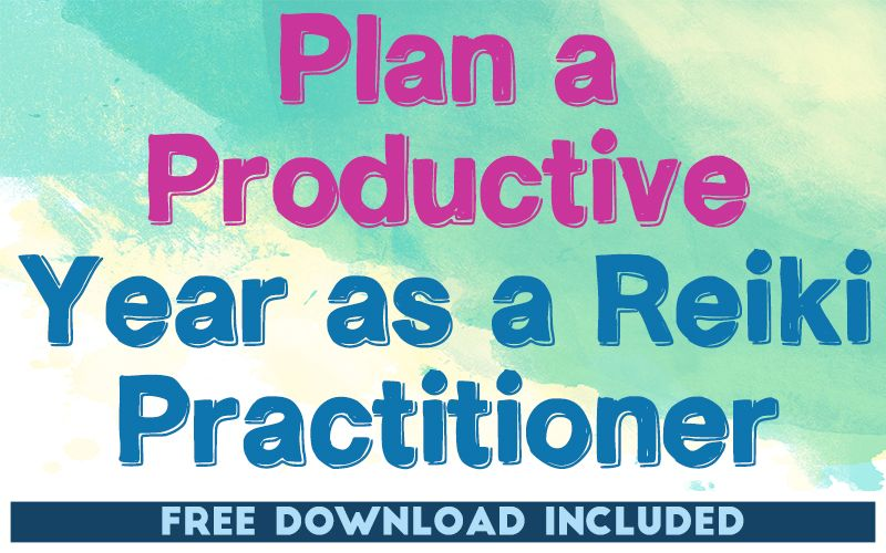 Plan A Productive Year as a Reiki Practitioner