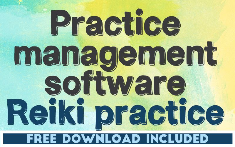 Practice Management Software to Use as a Reiki Practitioner