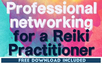 Professional Networking for a Reiki Practitioner