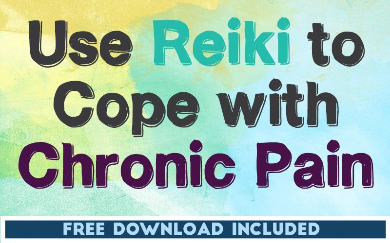 Use Reiki to Cope with Chronic Pain