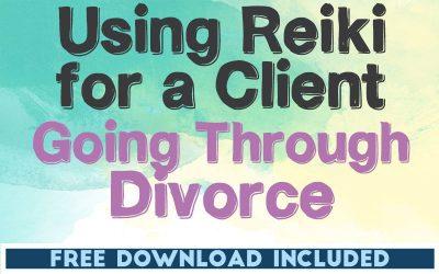 Using Reiki for a Client Going Through a Divorce