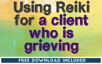 Using Reiki for a Client Who Is Grieving