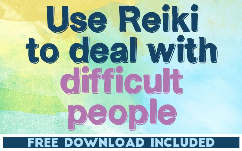 Use Reiki to Deal with Difficult People