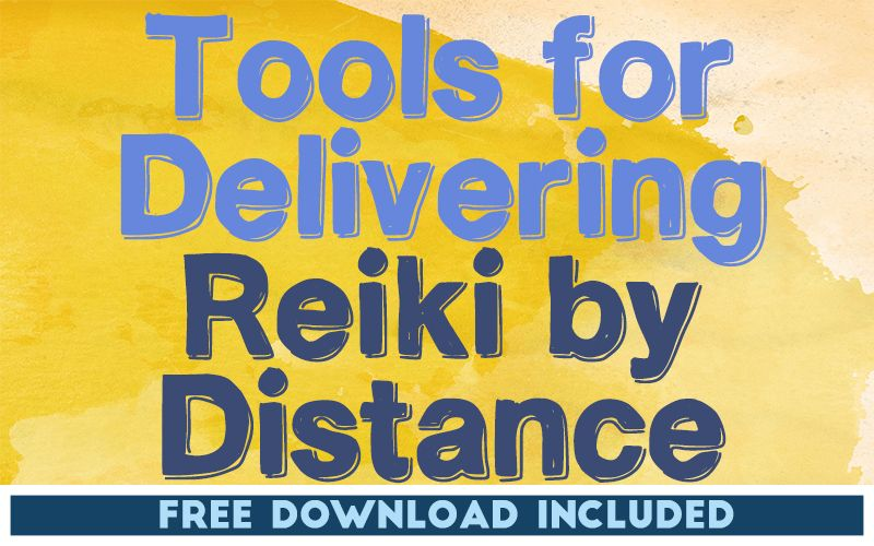 Tools for Delivering Reiki by Distance